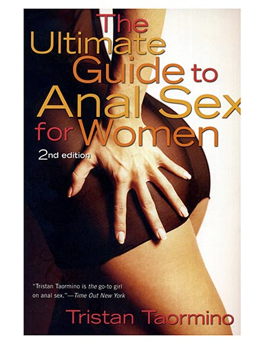 Ultimate Guide to Anal Sex for Women (Tristan Taormino)