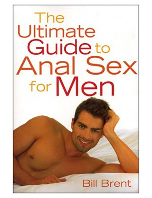 Ultimate guide to Anal Sex for Men (Bill Brent)