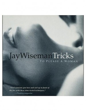 Tricks to Please a Woman (Jay Wiseman)