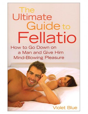 The Ultimate Guide to Fellatio (Violet Blue)