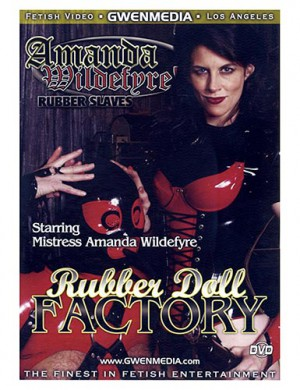 Amanda Wildefyre's Rubber Doll Factory