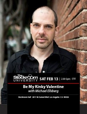 Stockroom University: Be My Kinky Valentine with Michael Ellsberg
