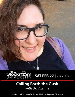 Stockroom University: Calling Forth The Gush w/ Dr. Vixenne