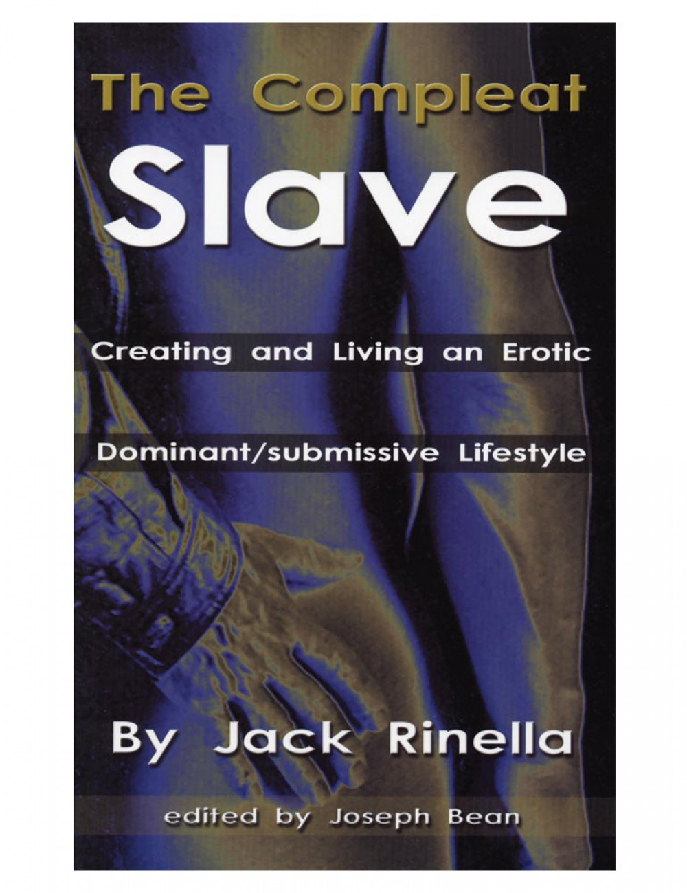 The Compleat Slave (Jack Rinella)