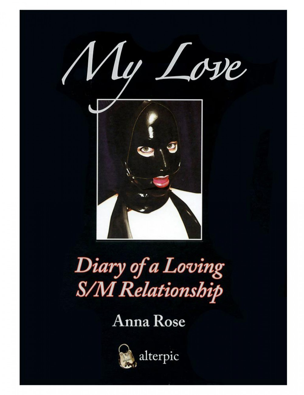 My Love, Diary of a Loving S/M Relationship