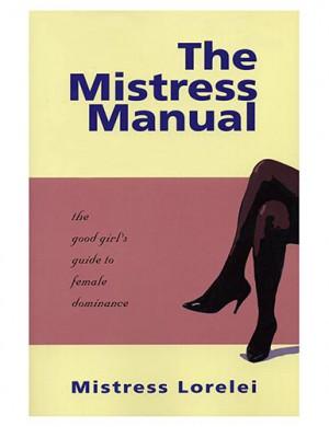 Mistress Manual (Mistress Lorelei)
