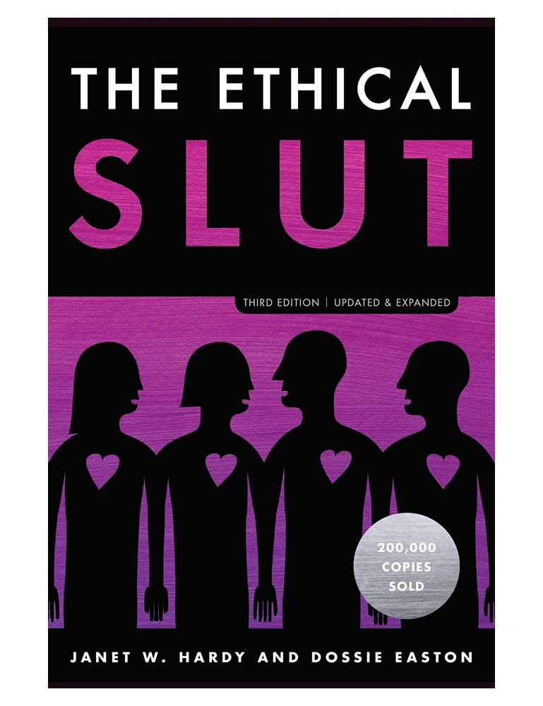 The Ethical Slut by Janet Hardy & Dossie Easton - Third Edition