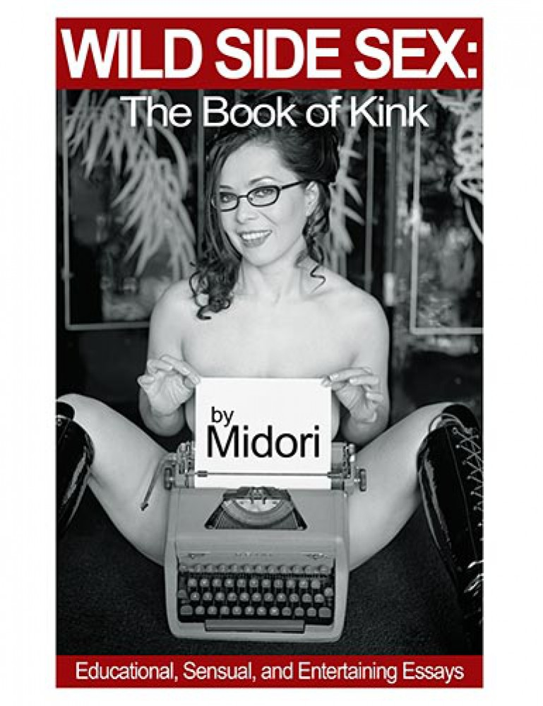 Wild Side Sex: The Book of Kink (Midori)